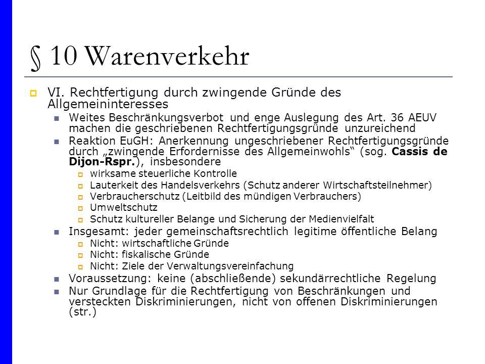 § 10 Warenverkehr VI. Rechtfertigung durch zwingende Gründe des Allgemeininteresses Weites Beschränkungsverbot und enge Auslegung des Art. 36 AEUV mac