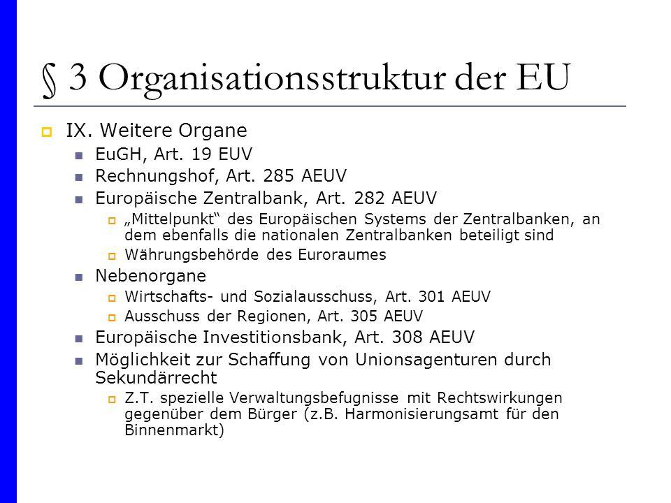 § 3 Organisationsstruktur der EU IX. Weitere Organe EuGH, Art. 19 EUV Rechnungshof, Art. 285 AEUV Europäische Zentralbank, Art. 282 AEUV Mittelpunkt d