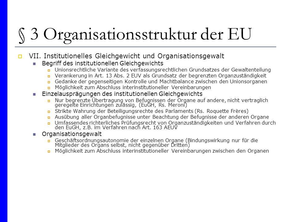 § 3 Organisationsstruktur der EU VII. Institutionelles Gleichgewicht und Organisationsgewalt Begriff des institutionellen Gleichgewichts Unionsrechtli