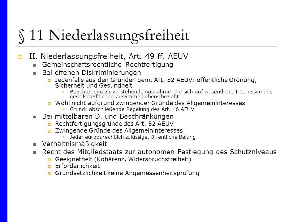 § 11 Niederlassungsfreiheit II. Niederlassungsfreiheit, Art. 49 ff. AEUV Gemeinschaftsrechtliche Rechtfertigung Bei offenen Diskriminierungen Jedenfal