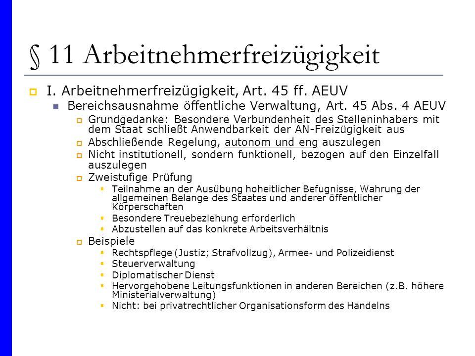 § 11 Arbeitnehmerfreizügigkeit I. Arbeitnehmerfreizügigkeit, Art. 45 ff. AEUV Bereichsausnahme öffentliche Verwaltung, Art. 45 Abs. 4 AEUV Grundgedank