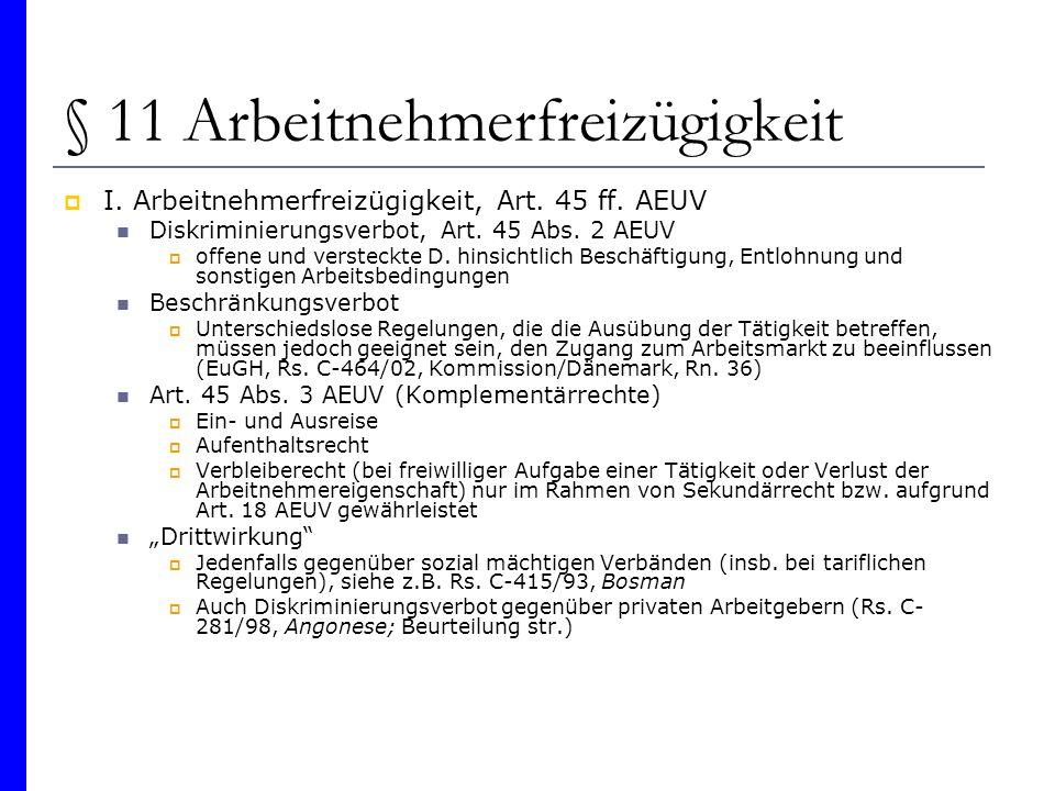 § 11 Arbeitnehmerfreizügigkeit I. Arbeitnehmerfreizügigkeit, Art. 45 ff. AEUV Diskriminierungsverbot, Art. 45 Abs. 2 AEUV offene und versteckte D. hin