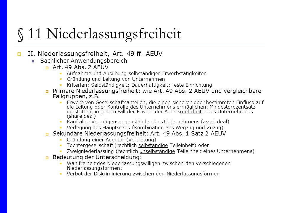 § 11 Niederlassungsfreiheit II. Niederlassungsfreiheit, Art. 49 ff. AEUV Sachlicher Anwendungsbereich Art. 49 Abs. 2 AEUV Aufnahme und Ausübung selbst