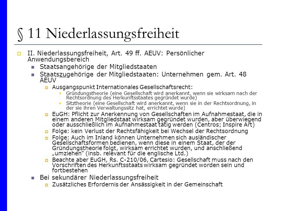 § 11 Niederlassungsfreiheit II. Niederlassungsfreiheit, Art. 49 ff. AEUV: Persönlicher Anwendungsbereich Staatsangehörige der Mitgliedstaaten Staatszu