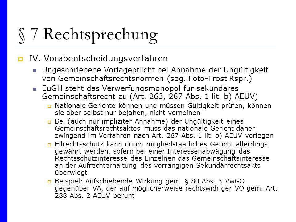 § 7 Rechtsprechung IV. Vorabentscheidungsverfahren Ungeschriebene Vorlagepflicht bei Annahme der Ungültigkeit von Gemeinschaftsrechtsnormen (sog. Foto