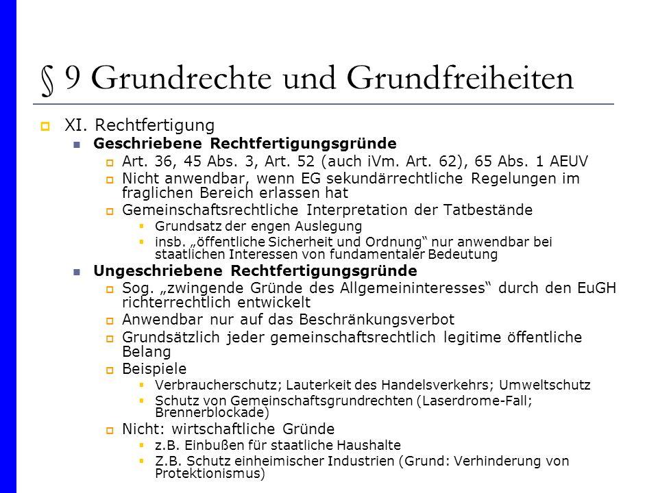 § 9 Grundrechte und Grundfreiheiten XI. Rechtfertigung Geschriebene Rechtfertigungsgründe Art. 36, 45 Abs. 3, Art. 52 (auch iVm. Art. 62), 65 Abs. 1 A