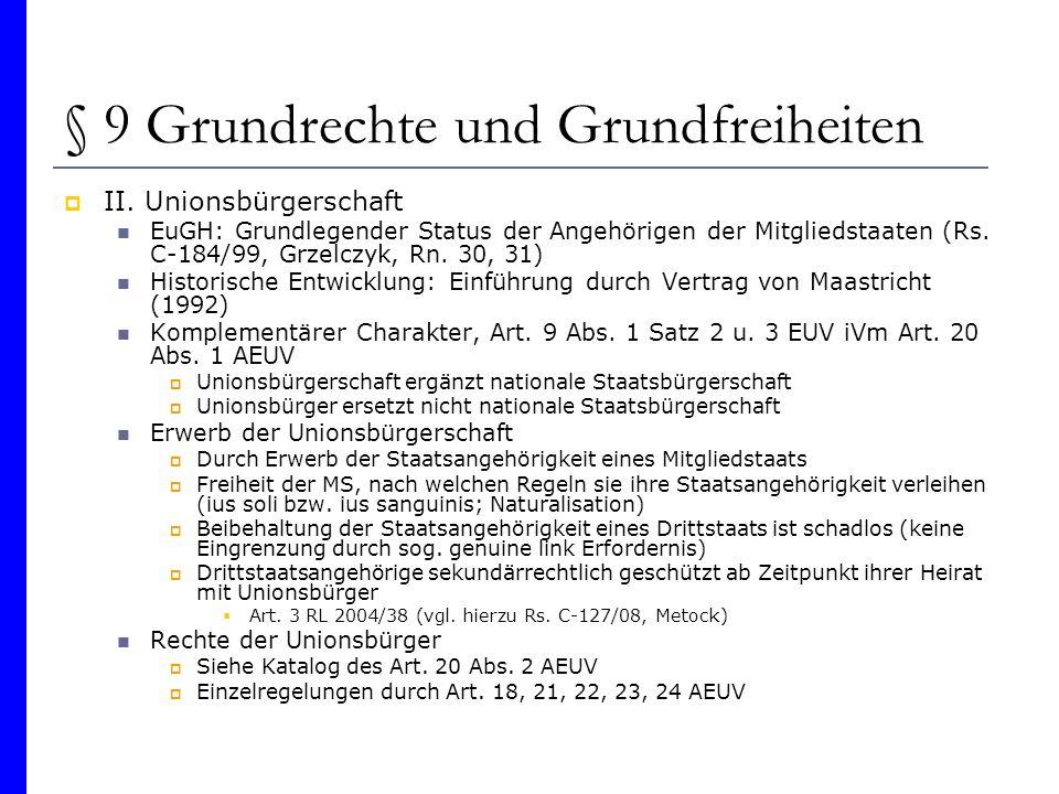§ 9 Grundrechte und Grundfreiheiten II. Unionsbürgerschaft EuGH: Grundlegender Status der Angehörigen der Mitgliedstaaten (Rs. C-184/99, Grzelczyk, Rn