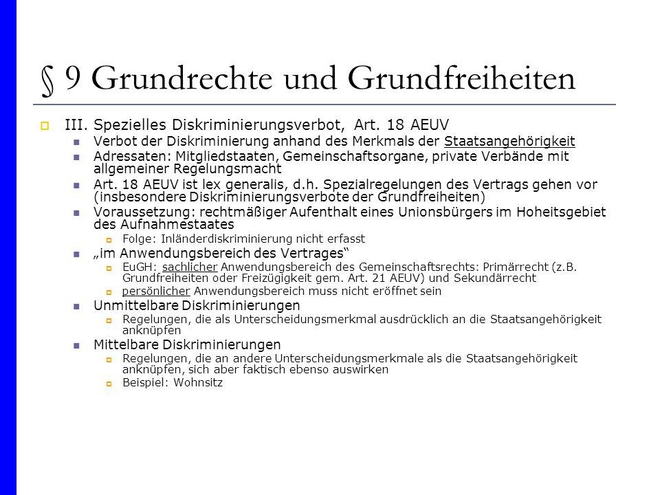 § 9 Grundrechte und Grundfreiheiten III. Spezielles Diskriminierungsverbot, Art. 18 AEUV Verbot der Diskriminierung anhand des Merkmals der Staatsange