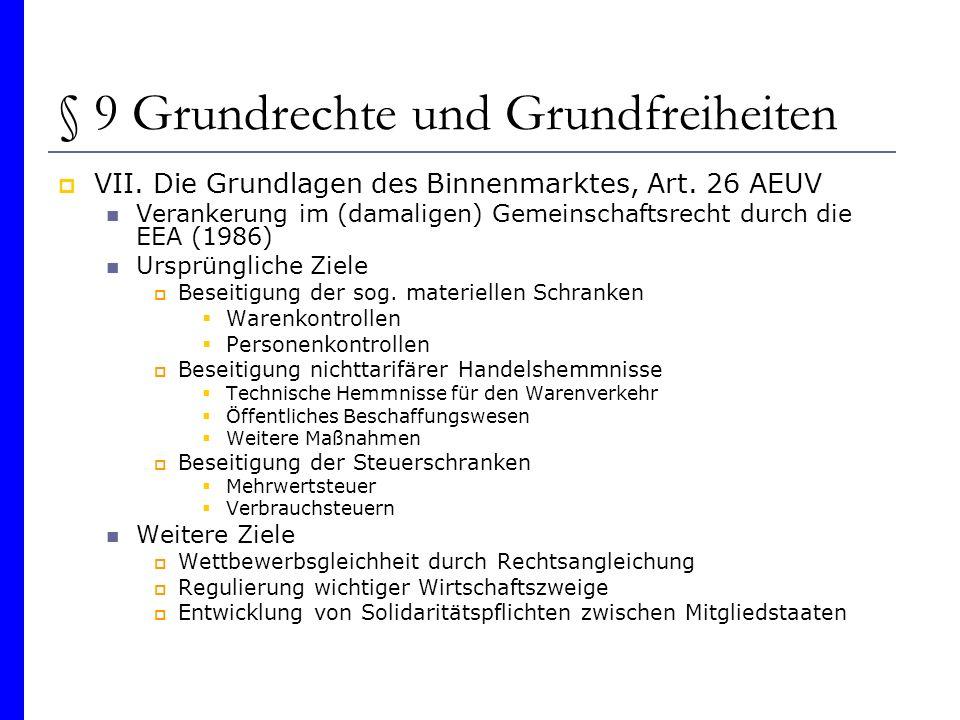§ 9 Grundrechte und Grundfreiheiten VII. Die Grundlagen des Binnenmarktes, Art. 26 AEUV Verankerung im (damaligen) Gemeinschaftsrecht durch die EEA (1