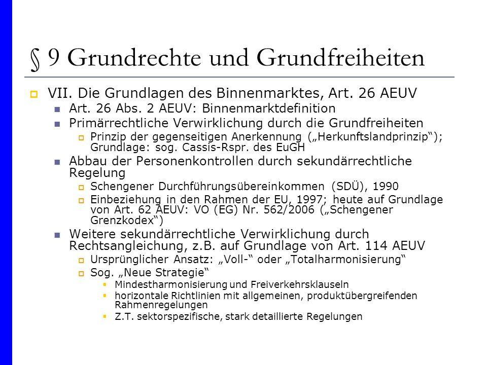 § 9 Grundrechte und Grundfreiheiten VII. Die Grundlagen des Binnenmarktes, Art. 26 AEUV Art. 26 Abs. 2 AEUV: Binnenmarktdefinition Primärrechtliche Ve