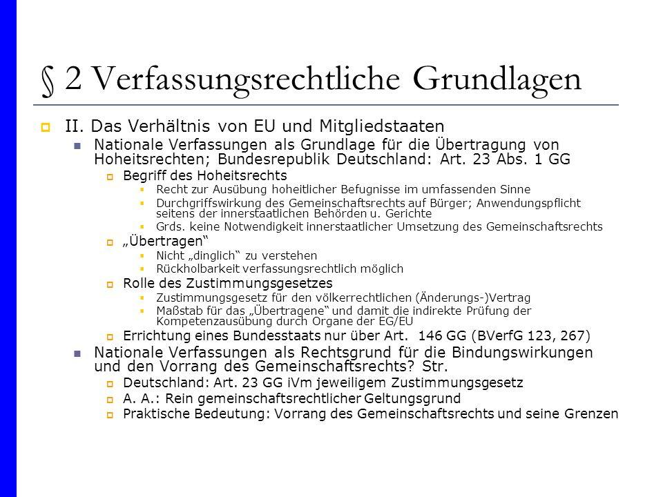 § 2 Verfassungsrechtliche Grundlagen II. Das Verhältnis von EU und Mitgliedstaaten Nationale Verfassungen als Grundlage für die Übertragung von Hoheit