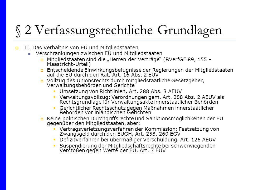 § 2 Verfassungsrechtliche Grundlagen II. Das Verhältnis von EU und Mitgliedstaaten Verschränkungen zwischen EU und Mitgliedstaaten Mitgliedstaaten sin
