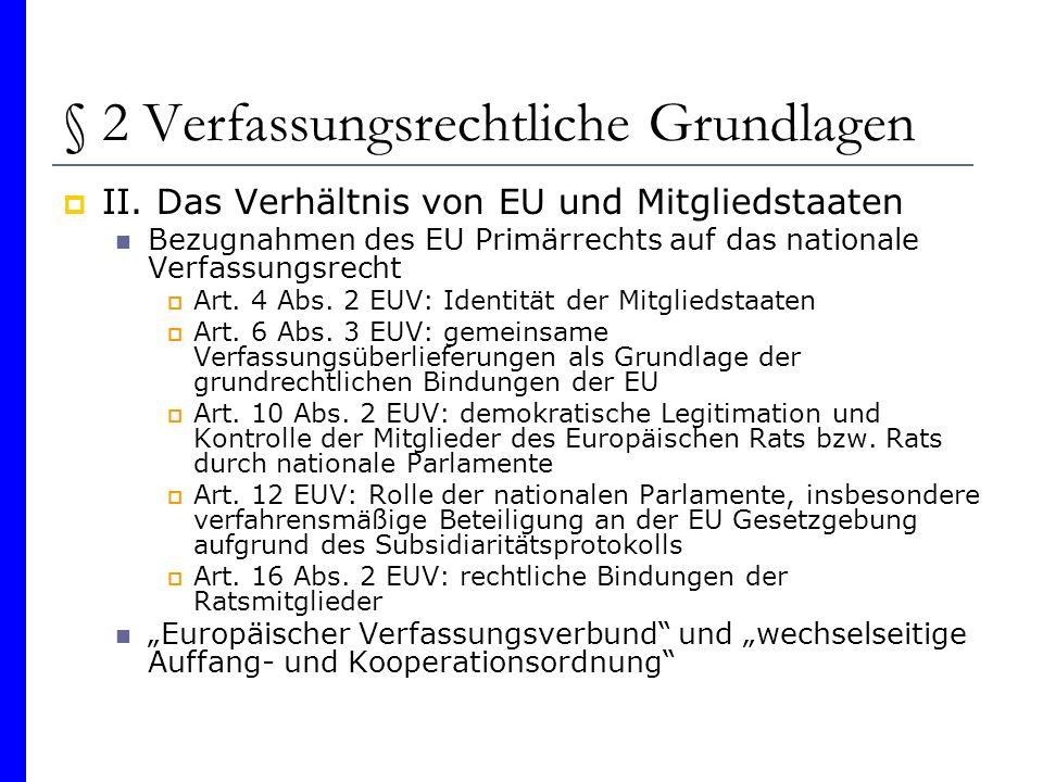 § 2 Verfassungsrechtliche Grundlagen II. Das Verhältnis von EU und Mitgliedstaaten Bezugnahmen des EU Primärrechts auf das nationale Verfassungsrecht