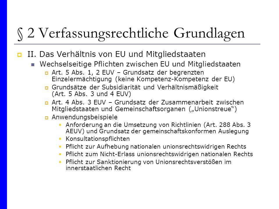 § 2 Verfassungsrechtliche Grundlagen II. Das Verhältnis von EU und Mitgliedstaaten Wechselseitige Pflichten zwischen EU und Mitgliedstaaten Art. 5 Abs