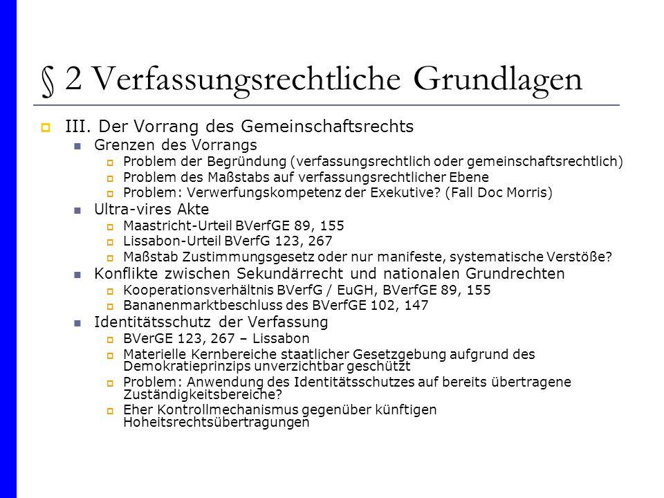 § 2 Verfassungsrechtliche Grundlagen IV.
