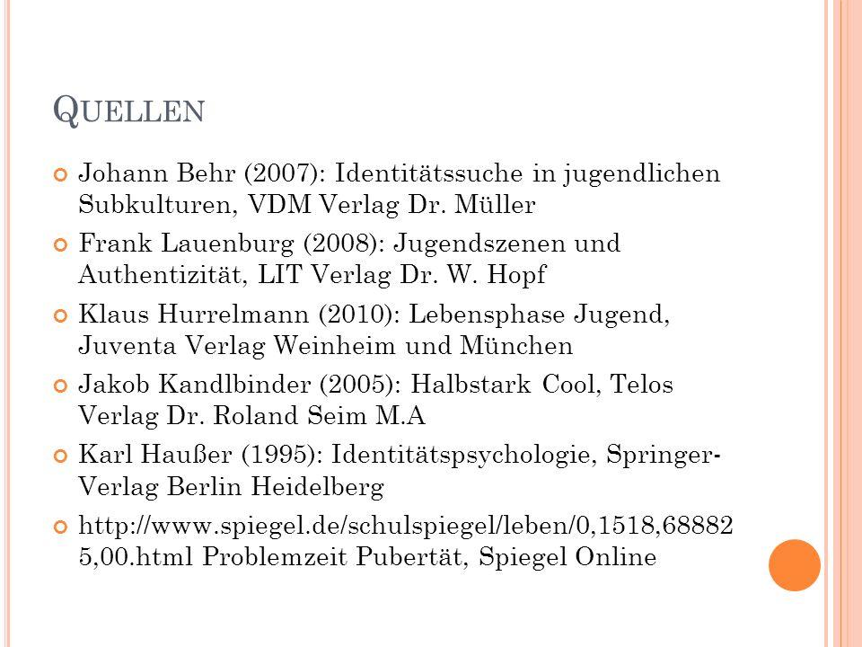Q UELLEN Johann Behr (2007): Identitätssuche in jugendlichen Subkulturen, VDM Verlag Dr. Müller Frank Lauenburg (2008): Jugendszenen und Authentizität