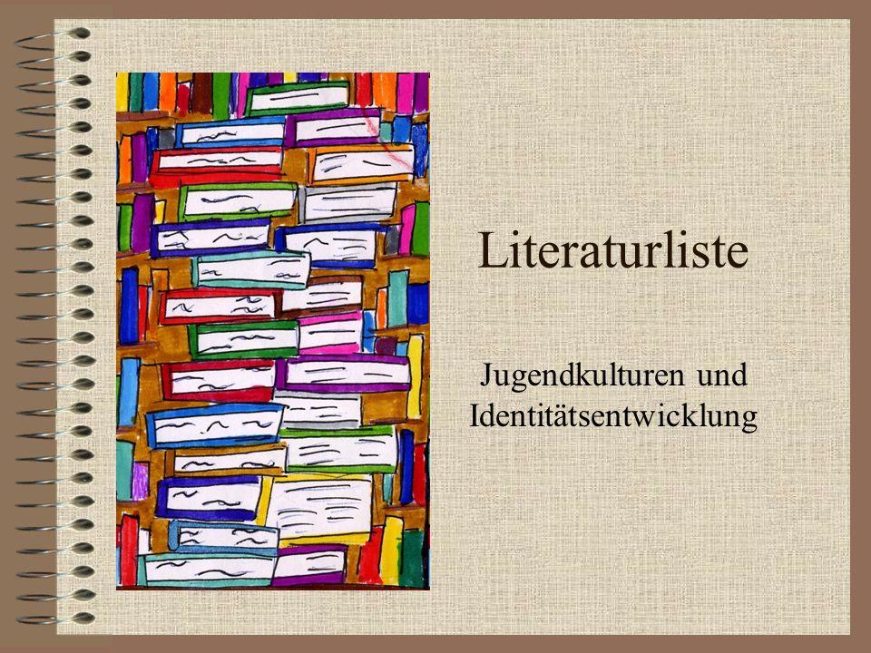 Literaturliste Jugendkulturen und Identitätsentwicklung