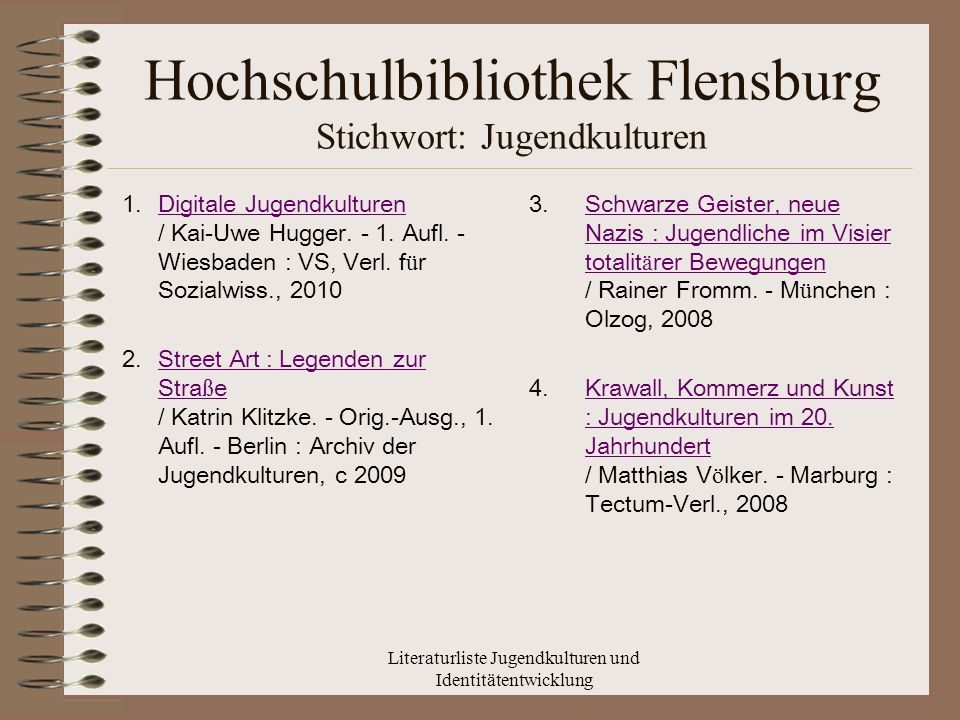 Literaturliste Jugendkulturen und Identitätentwicklung Hochschulbibliothek Flensburg Stichwort: Jugendkulturen 1.