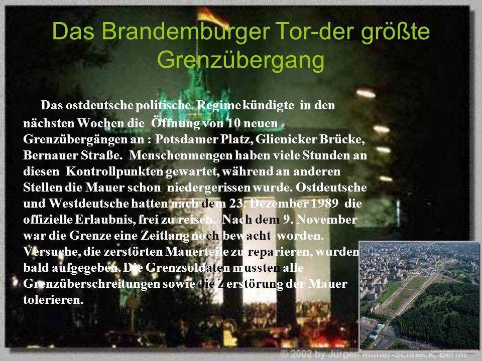 Das Brandemburger Tor-der größte Grenzübergang Das ostdeutsche politische Regime kündigte in den nächsten Wochen die Öffnung von 10 neuen Grenzübergän