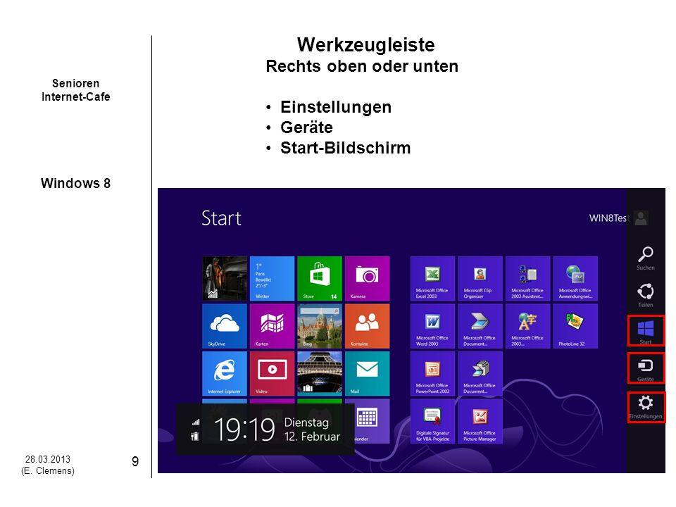 Senioren Internet-Cafe Windows 8 28.03.2013 (E. Clemens) 10 Einstellungen