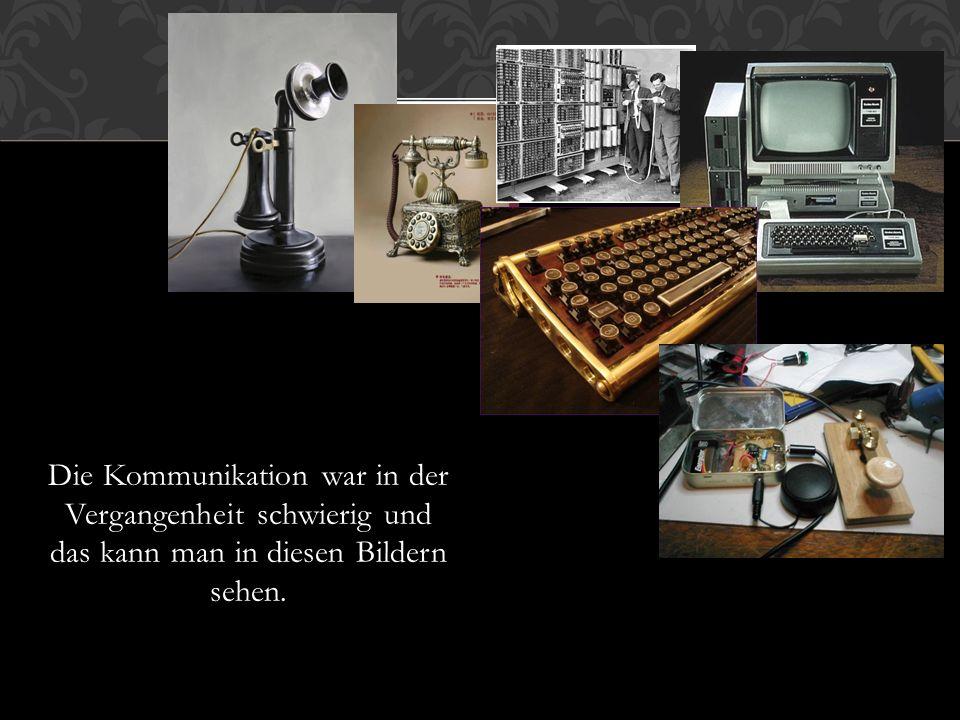 Die Kommunikation war in der Vergangenheit schwierig und das kann man in diesen Bildern sehen.