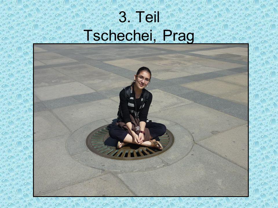 3. Teil Tschechei, Prag