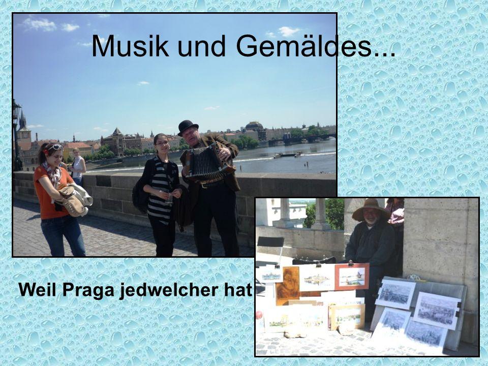 Musik und Gemäldes... Weil Praga jedwelcher hat