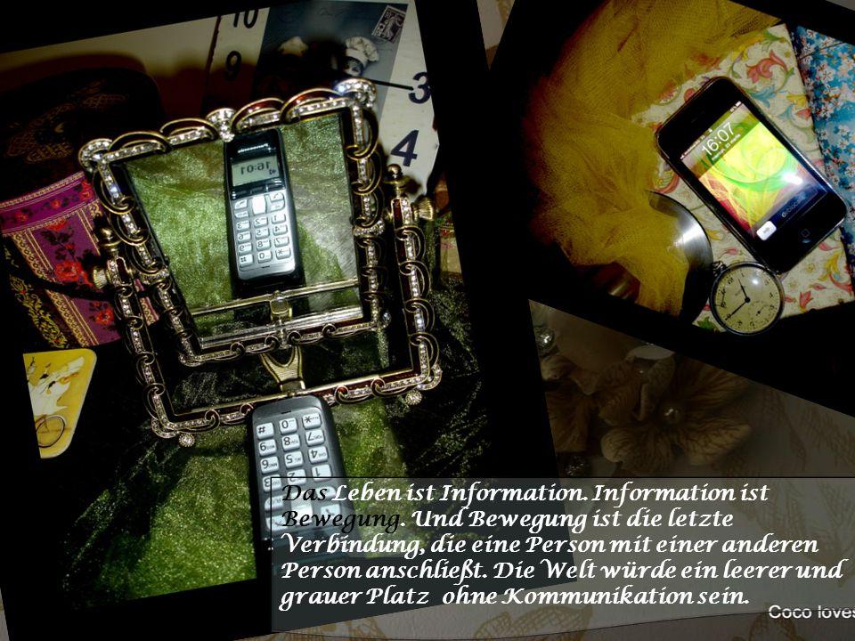 Das Leben ist Information. Information ist Bewegung. Und Bewegung ist die letzte Verbindung, die eine Person mit einer anderen Person anschließt. Die