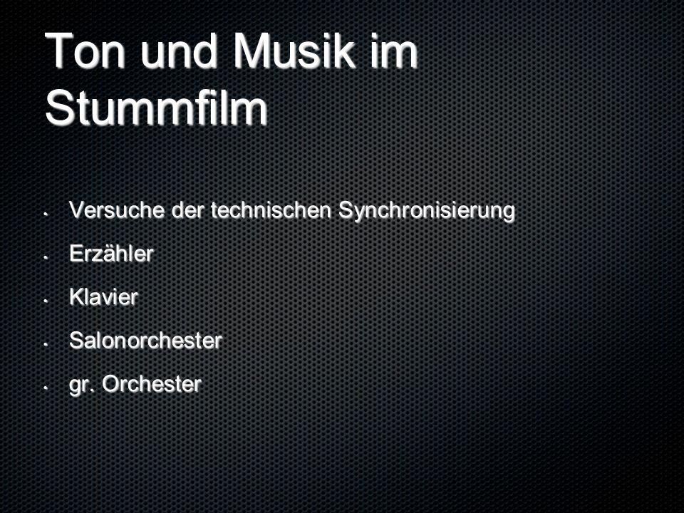 Ton und Musik im Stummfilm Versuche der technischen Synchronisierung Versuche der technischen Synchronisierung Erzähler Erzähler Klavier Klavier Salonorchester Salonorchester gr.