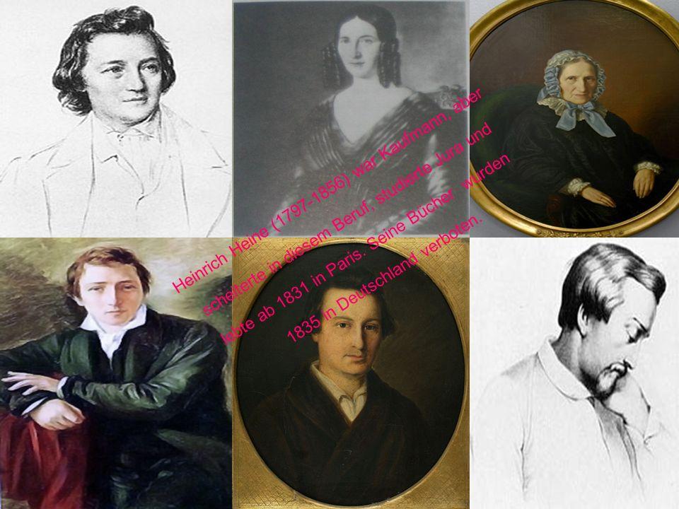 Heinrich Heine (1797-1856) war Kaufmann, aber scheiterte in diesem Beruf, studierte Jura und lebte ab 1831 in Paris. Seine Bücher wurden 1835 in Deuts