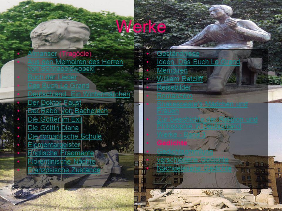 Werke Almansor (Tragödie)Almansor Aus den Memoiren des Herren von SchnabelewopskiAus den Memoiren des Herren von Schnabelewopski Buch der Lieder Das B