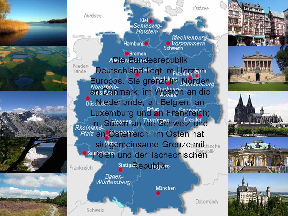 Die Bundesrepublik Deutschland liegt im Herzen Europas. Sie grenzt im Norden an Dänmark; im Westen an die Niederlande, an Belgien, an Luxemburg und an