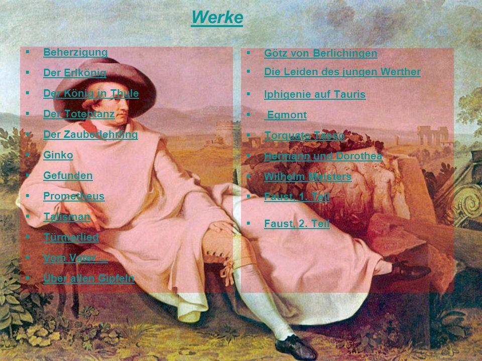 Werke Beherzigung Der Erlkönig Der König in Thule Der Totentanz Der Zauberlehrling Ginko Gefunden Prometheus Talisman Türmerlied Vom Vater... Über all