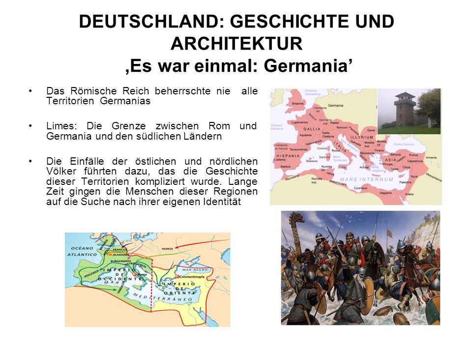 DEUTSCHLAND: GESCHICHTE UND ARCHITEKTUR,Es war einmal: Germania Das Römische Reich beherrschte nie alle Territorien Germanias Limes: Die Grenze zwisch