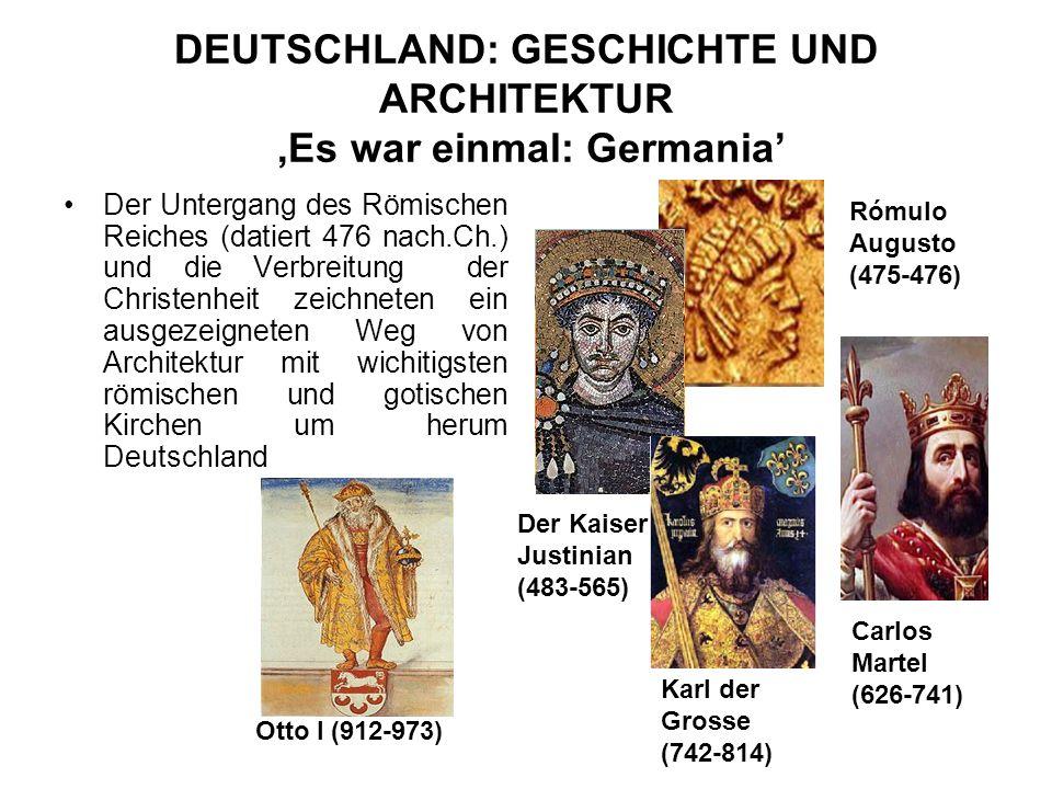 DEUTSCHLAND: GESCHICHTE UND ARCHITEKTUR,Es war einmal: Germania Der Untergang des Römischen Reiches (datiert 476 nach.Ch.) und die Verbreitung der Chr