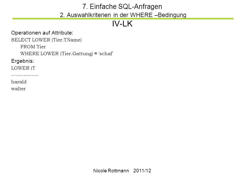 Nicole Rottmann 2011/12 7.Einfache SQL-Anfragen 2.