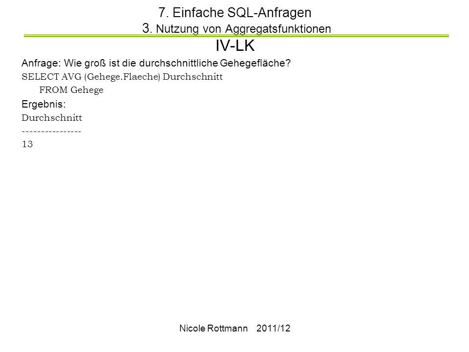 Nicole Rottmann 2011/12 7.Einfache SQL-Anfragen 3.