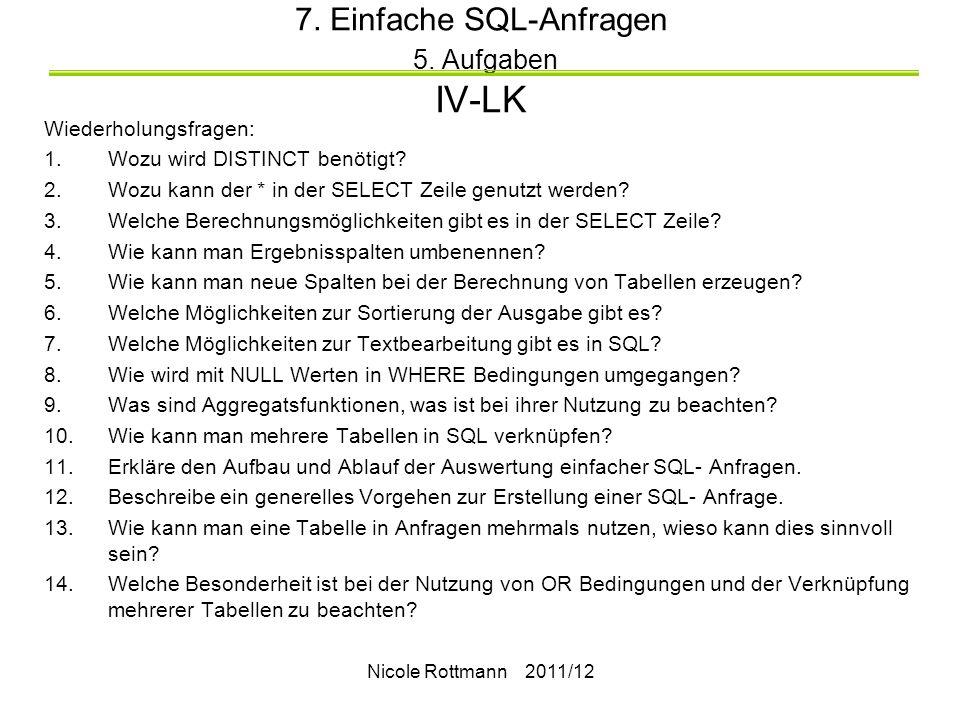 Nicole Rottmann 2011/12 7.Einfache SQL-Anfragen 5.