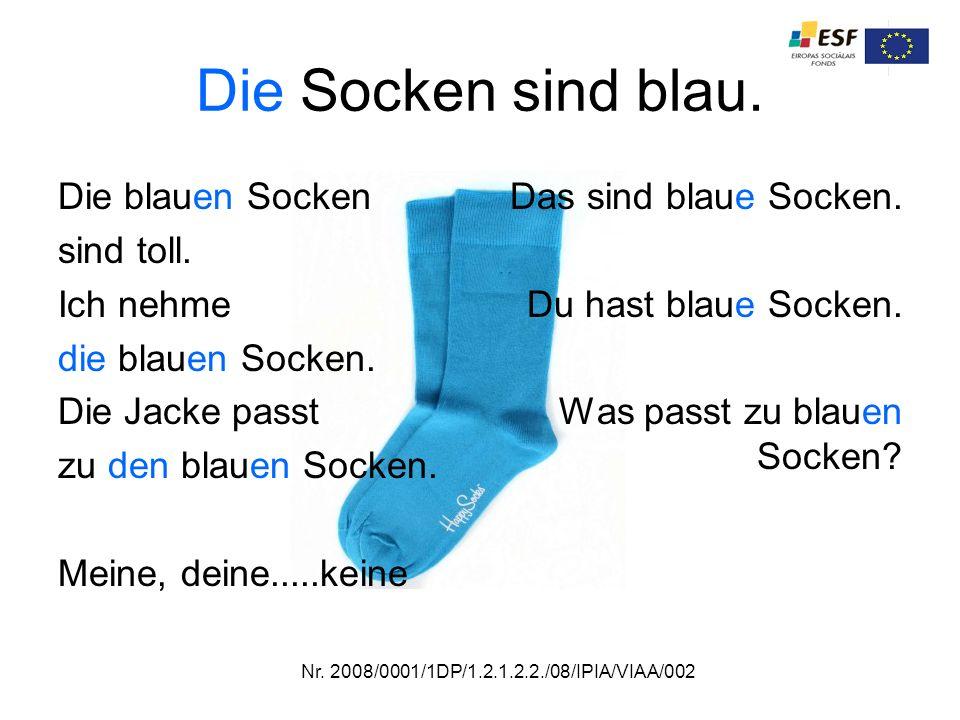 Die Socken sind blau. Die blauen Socken sind toll.