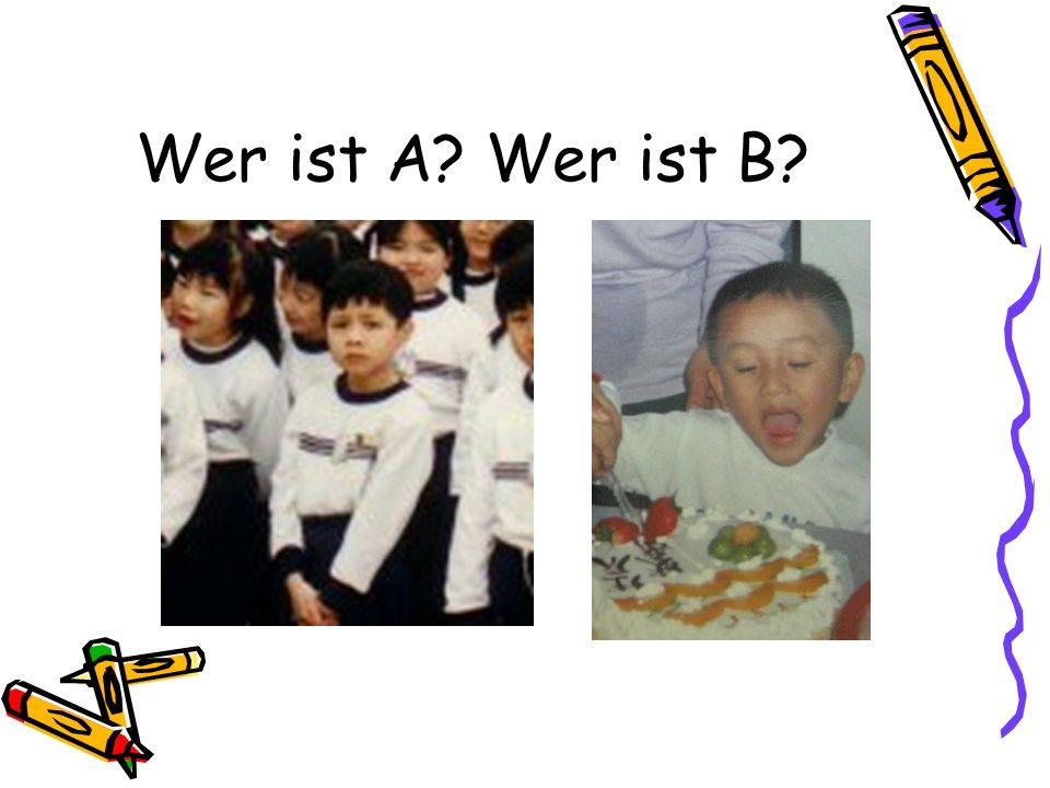 Wer ist A Wer ist B