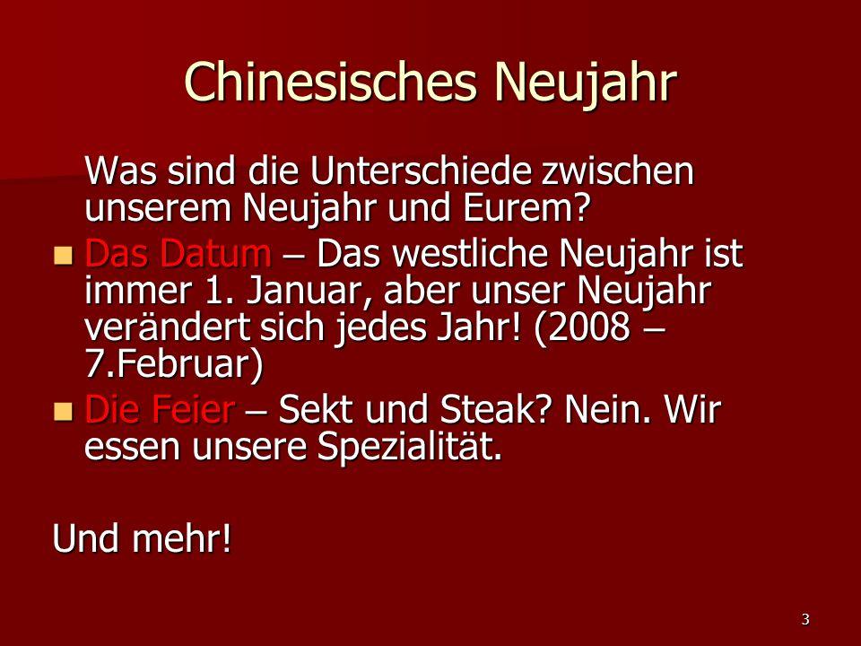 3 Chinesisches Neujahr Was sind die Unterschiede zwischen unserem Neujahr und Eurem.