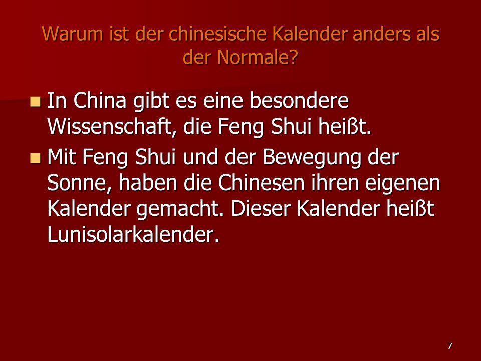 7 Warum ist der chinesische Kalender anders als der Normale.