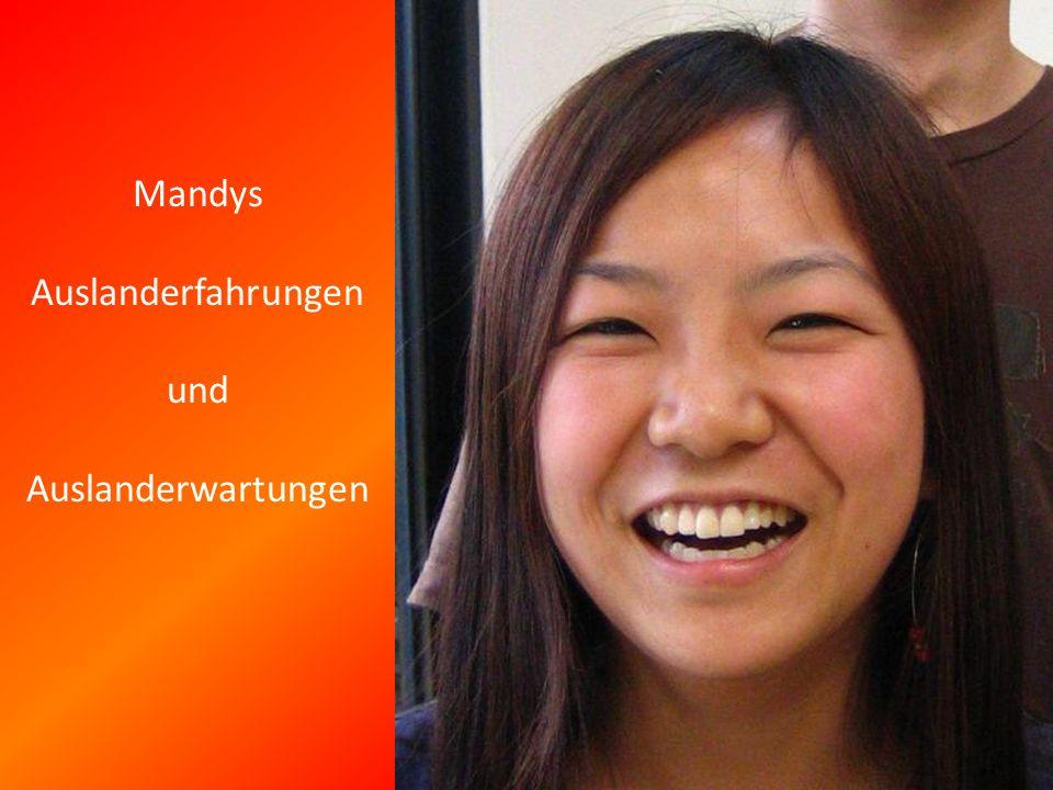 Mandys Auslanderfahrungen und Auslanderwartungen