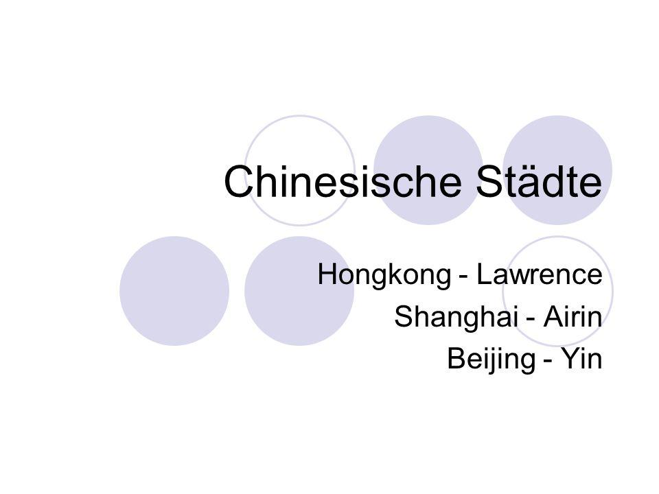 Chinesische Städte Hongkong - Lawrence Shanghai - Airin Beijing - Yin