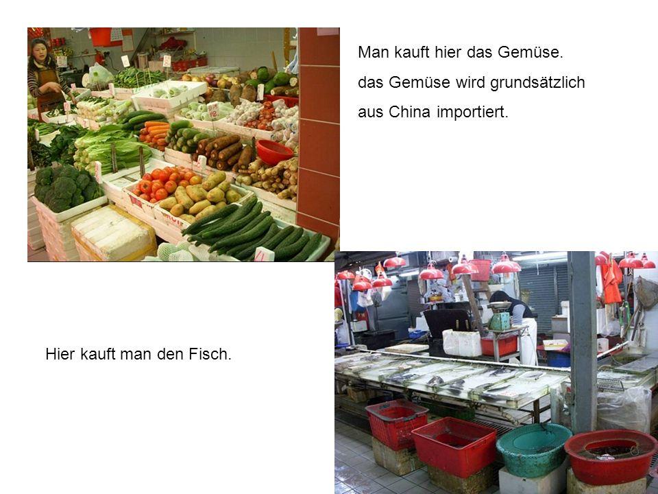 Hier kauft man den Fisch.Man kauft hier das Gemüse.