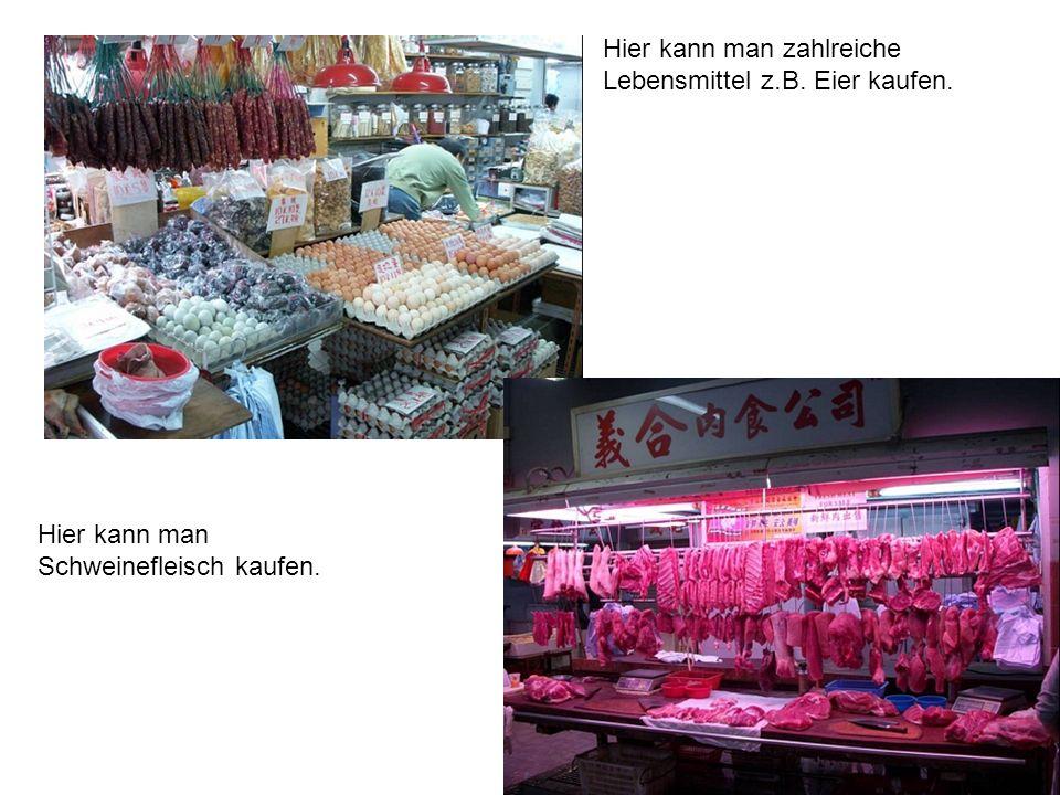 Hier kann man zahlreiche Lebensmittel z.B. Eier kaufen. Hier kann man Schweinefleisch kaufen.