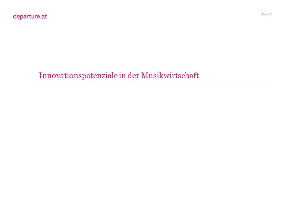 Seite 15 Innovationspotenziale in der Musikwirtschaft