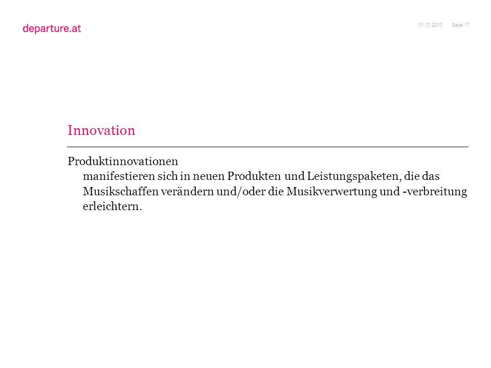 Seite 17 Produktinnovationen manifestieren sich in neuen Produkten und Leistungspaketen, die das Musikschaffen verändern und/oder die Musikverwertung