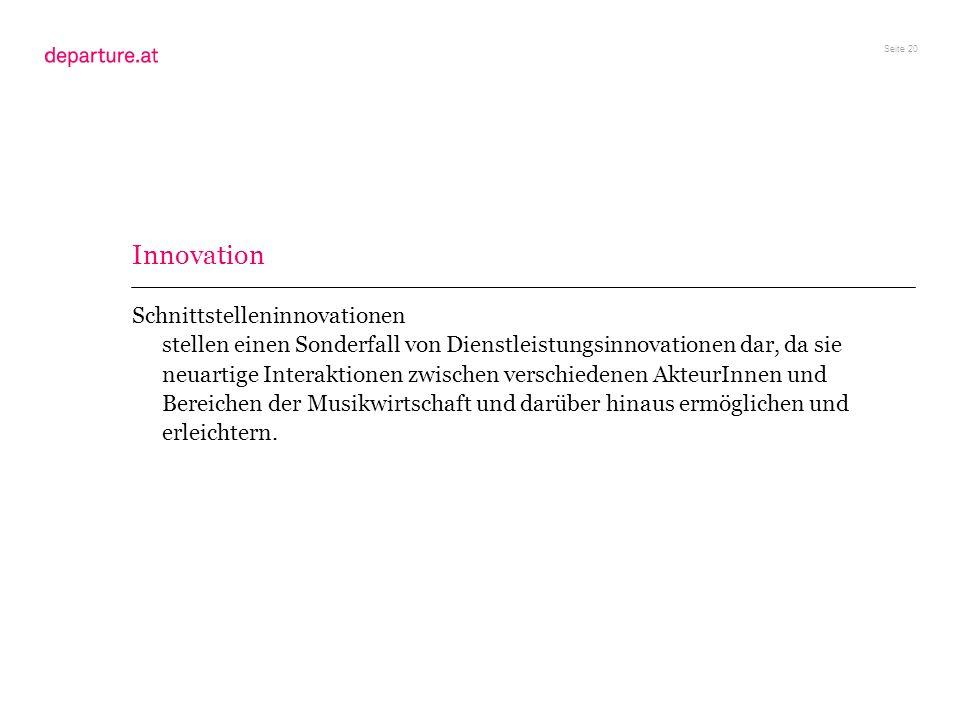 Seite 20 Schnittstelleninnovationen stellen einen Sonderfall von Dienstleistungsinnovationen dar, da sie neuartige Interaktionen zwischen verschiedene