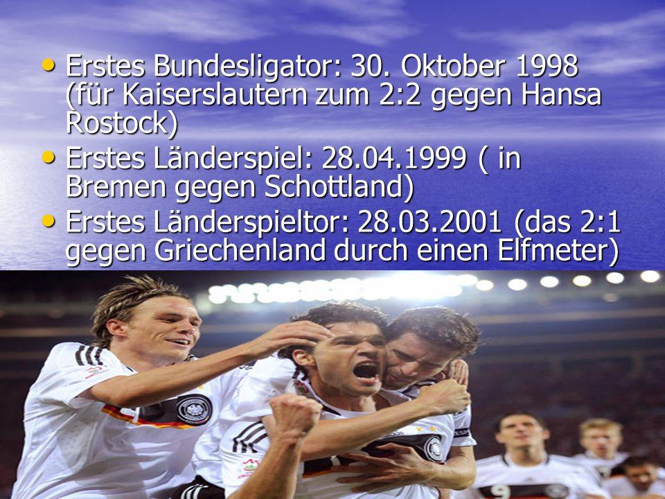 Erstes Bundesligator: 30. Oktober 1998 (für Kaiserslautern zum 2:2 gegen Hansa Rostock) Erstes Bundesligator: 30. Oktober 1998 (für Kaiserslautern zum